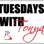 Another Tuesday with Tonya today!